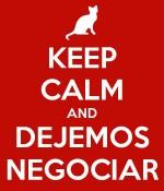 Keep Calm y dejemos que las negociaciones vayan sin presiones