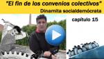 Dinamita socialdemócrata capítulo 15: el fin de los convenios colectivos