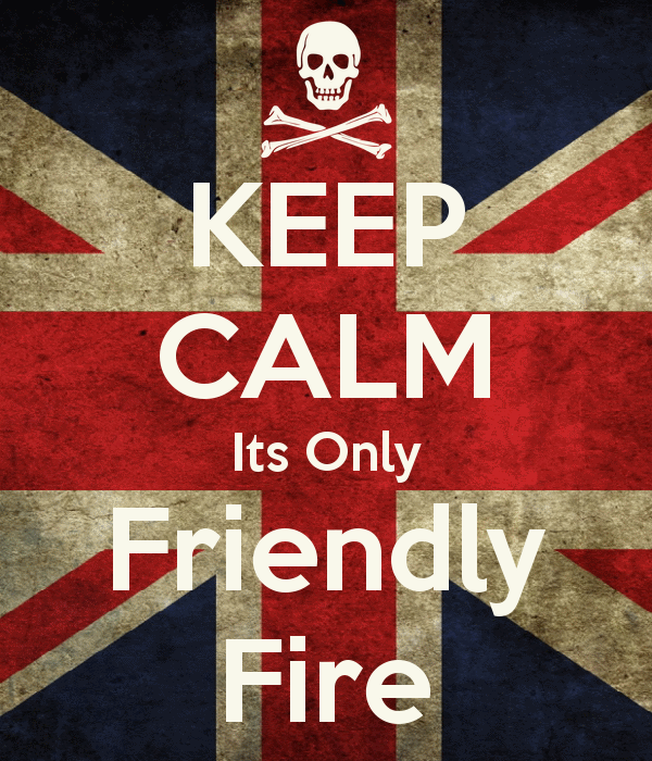 keep-calm-its-only-friendly-fire