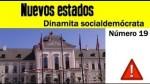 Dinamita socialdemócrata número 19, pueden nacer nuevos estados
