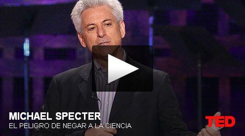 """Sobre el auge del pensamiento mágico… """"Michael Specter: El peligro de negar a la ciencia"""""""